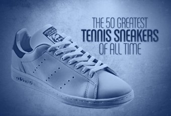 Top 10 tennis shoes of all time