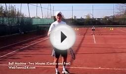 "ball machine tennis drill: ""two minutes - cardio and feel"""