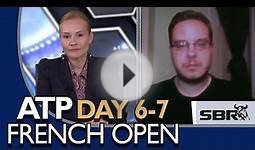 Day 7 French Open Betting Tips & Tennis Picks of the Day