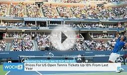 Prices For US Open Tennis Tickets Up 18% From Last Year
