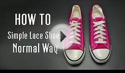 Simple way How To Lace Shoes normally